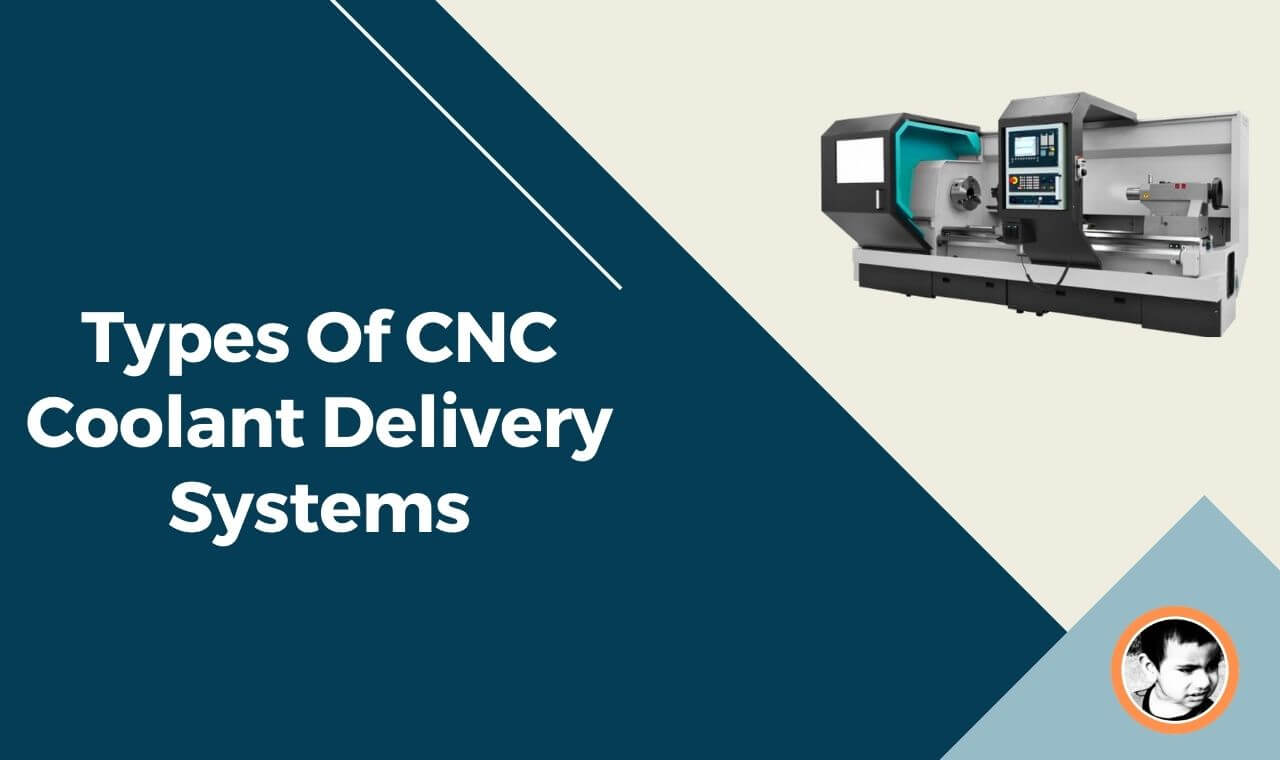 types of cnc coolant delivery systems